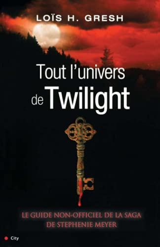 9782352882459: Tout l'univers de Twilight (French Edition)