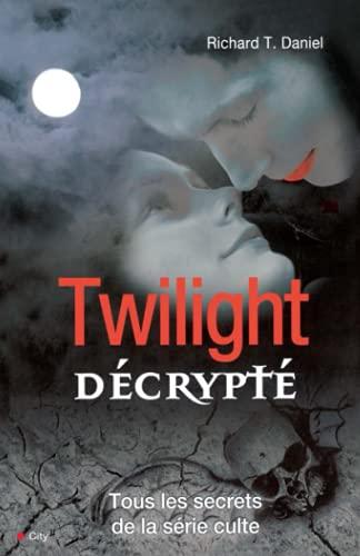 9782352883067: Twilight décrypté