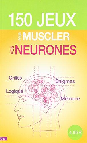 150 JEUX POUR MUSCLER VOS NEURONES: COLLECTIF