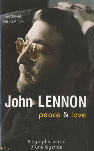 JOHN LENNON : PEACE AND LOVE: MORAINE GABRIEL