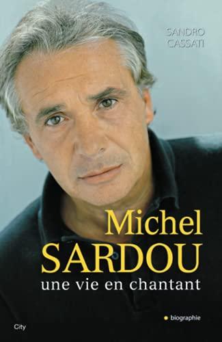 9782352884873: Michel Sardou, une vie en chantant