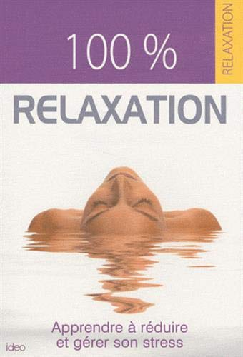 9782352885245: 100% relaxation (French Edition)
