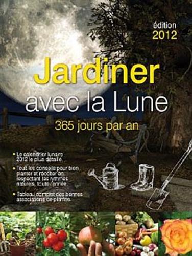 Jardiner avec la lune 2012: CHEVALIER-F