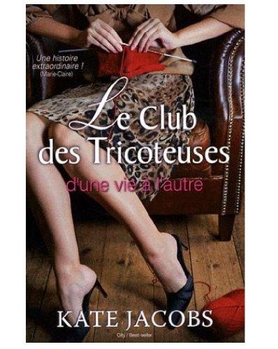 9782352887843: Le club des tricoteuses - Nouvelles chroniques