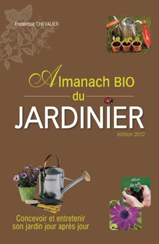 9782352887911: almanach bio du jardinier