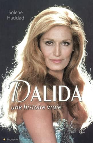 DALIDA, UNE HISTOIRE VRAIE: HADDAD SOLÈNE