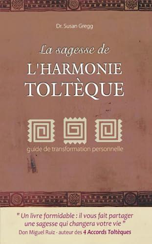 9782352888758: La sagesse de l'harmonie toltèque