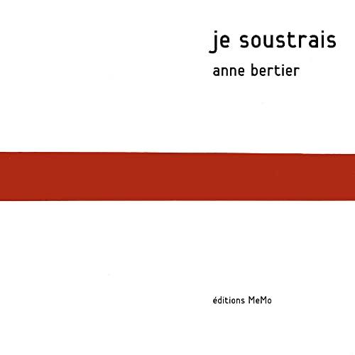 Je soustrais: Bertier, Anne