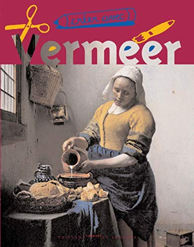 9782352900238: Creer avec Vermeer (French Edition)
