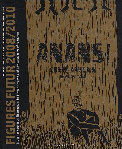 9782352900429: Anansi : Figurines futur 2008/2010, �dition bilingue fran�ais-anglais
