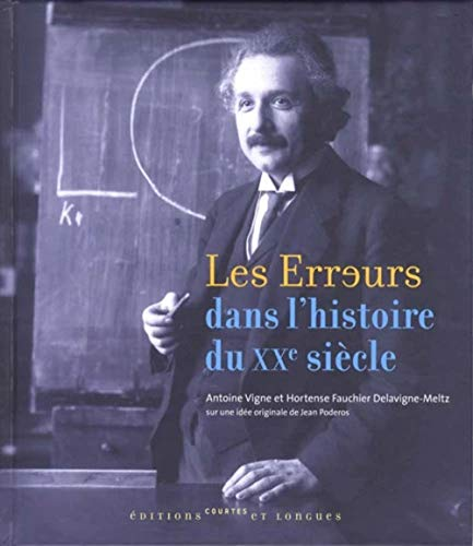 Les Erreurs dans l'histoire du XXe siècle (French Edition): Meltz/Vigne