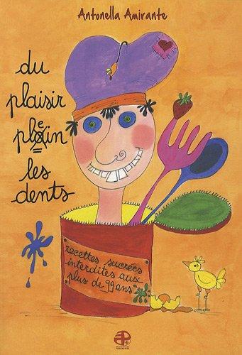 9782352910466: Du plaisir plein les dents (French Edition)