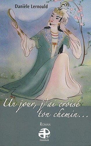 9782352910824: Un jour, j'ai croisé ton chemin... (French Edition)