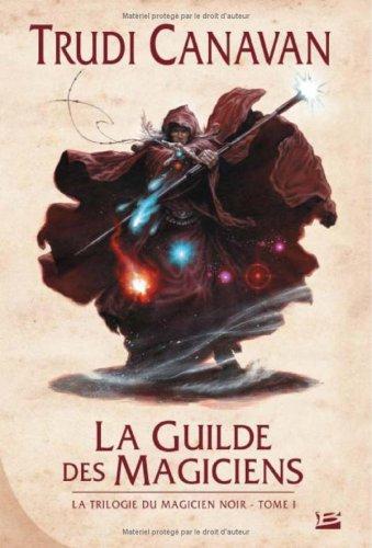 9782352940500: La Trilogie du magicien noir, Tome 1 : La Guilde des magiciens