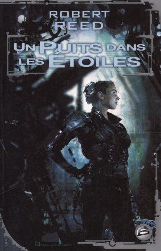 Un puits dans les étoiles (French Edition) (2352940583) by Robert Reed
