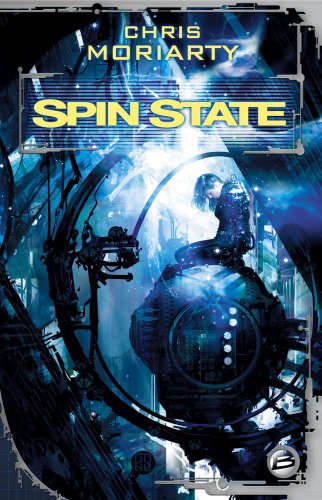 Spin State (French Edition) (2352941024) by Chris Moriarty