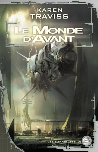 9782352941088: Les Guerres Wess'har, Tome 3 : Le Monde d'Avant (Science-fiction)