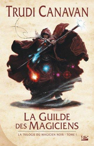 9782352941101: La Trilogie du magicien noir, tome 1 : La Guilde des magiciens