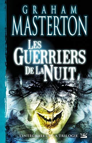 GUERRIERS DE LA NUIT (LES) : L'INTÉGRALE DE LA TRILOGIE: MASTERTON GRAHAM