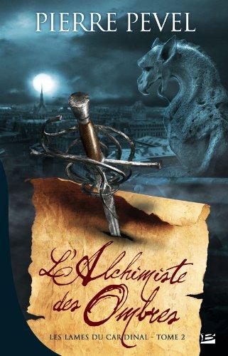 9782352942535: Les Lames du Cardinal, tome 2 : L'Alchimiste des Ombres