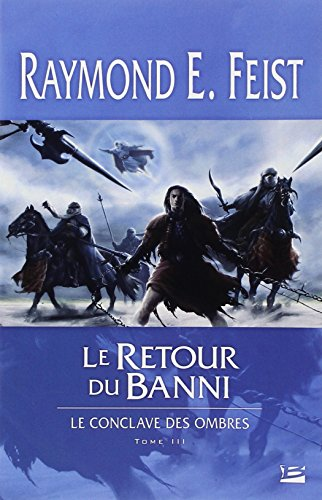 CONCLAVE DES OMBRES (LE) T.03 : LE RETOUR DU BANNI: FEIST RAYMOND E.