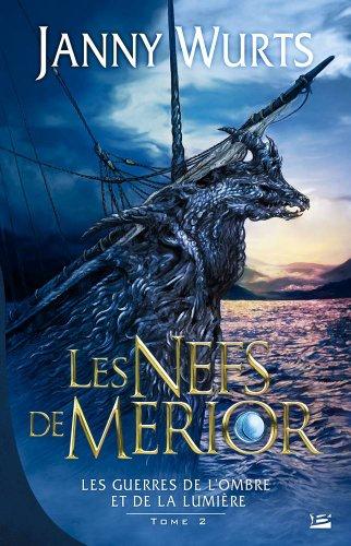 Les Guerres de l'Ombre et de la Lumière, tome 2: Les Nefs de Merior (2352942934) by [???]