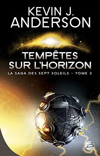 Tempetes sur l'horizon saga sept soleils 03 (9782352943051) by [???]