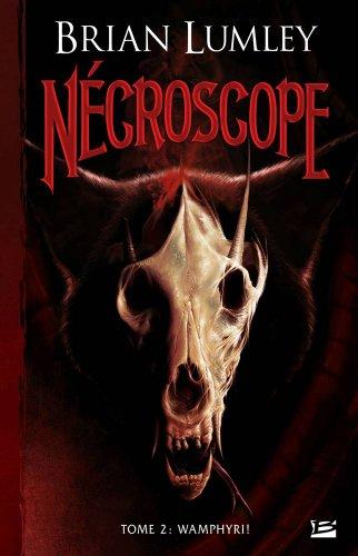 9782352943105: Nécroscope, tome 2 : Wamphyri !
