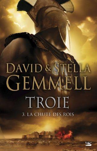 9782352943303: Troie, tome 3 : La Chute des rois