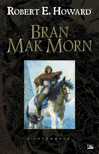 Bran Mak Morn (French Edition) (2352943426) by Robert-E Howard