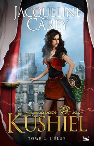 Kushiel, tome 2: L'Élue (2352943485) by Jacqueline Carey