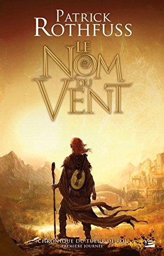 Chronique du tueur de roi, tome 1: Le Nom du vent (2352943558) by Patrick Rothfuss