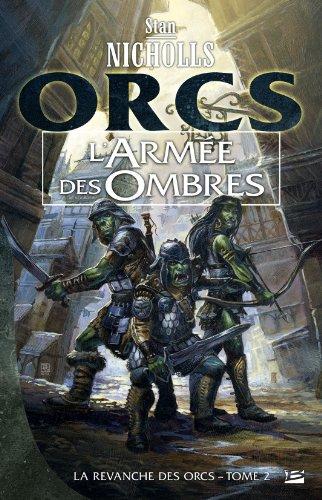 9782352943563: La Revanche des orcs, tome 2 : L'Armée des ombres