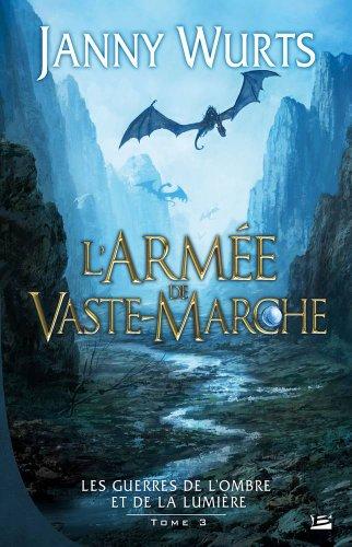 9782352943686: Les Guerres de l'Ombre et de la Lumière, tome 3 : L'Armée de Vaste-Marche