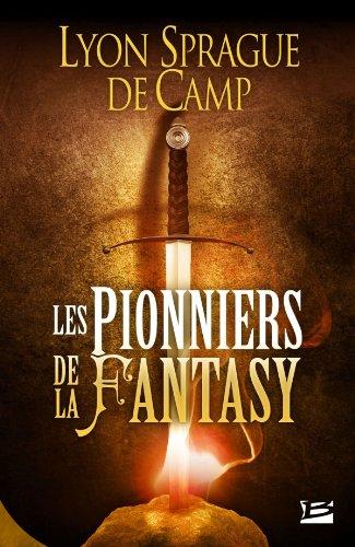 Les Pionniers de la Fantasy (2352944082) by Lyon Sprague de Camp