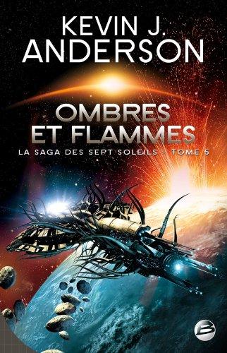 9782352944225: La Saga des Sept Soleils, tome 5 : Ombres et flammes