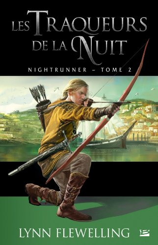 Nightrunner, Tome 2: Les traqus de la nuit (235294449X) by Lynn Flewelling