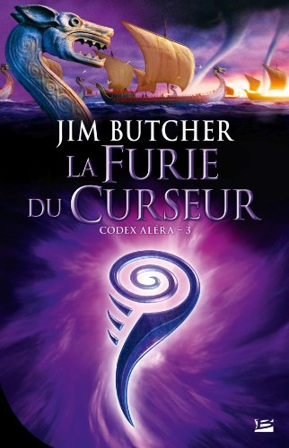 Codex Aléra T03 La Furie du Curseur: Codex Aléra (Fantasy) (French Edition) (9782352944607) by Butcher, Jim