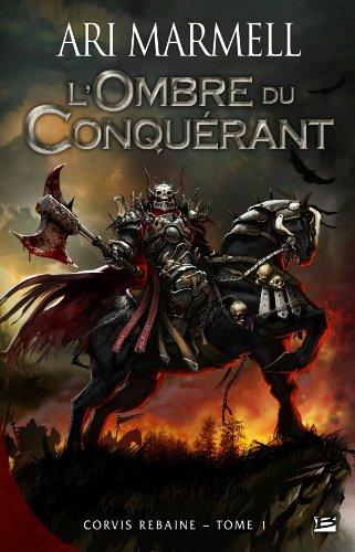 Corvis Rebaine t.1 ; l'ombre du conquérant (2352945283) by Ari Marmell