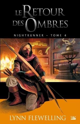 NIGHTRUNNER T.04 : LE RETOUR DES OMBRES: FLEWELLING LYNN