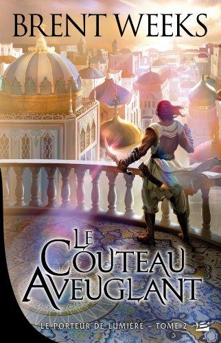 PORTEUR DE LUMIÈRE (LE) T.02 : COUTEAU AVEUGLANT: WEEKS BRENT
