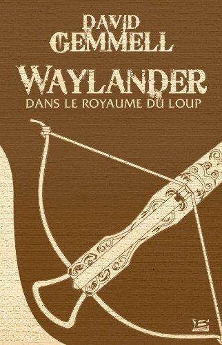 9782352946571: Waylander : Dans le royaume du loup