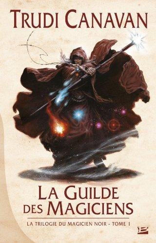 9782352947301: La Trilogie du magicien noir T1 La Guilde des magiciens