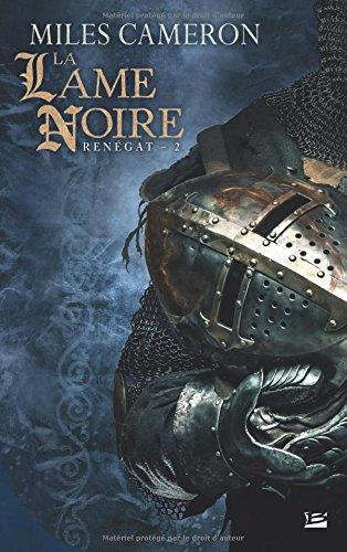 9782352947837: Renégat T2 La Lame noire (Fantasy)