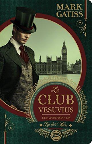 9782352948247: Le Club Vesuvius: Une aventure de Lucifer Box (Steampunk)