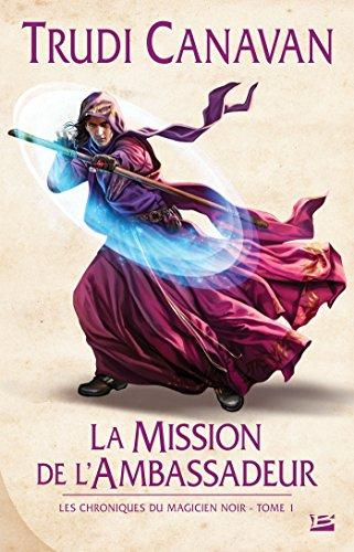 9782352948520: La Mission de l'ambassadeur: Les Chroniques du magicien noir
