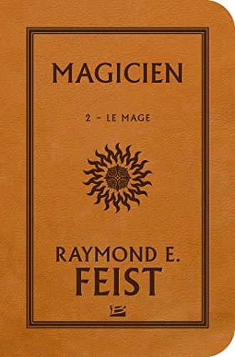 MAGICIEN T.02 : LE MAGE: FEIST RAYMOND E.
