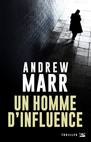 Un homme d'influence (BRA.THRIL.NOIR): ANDREW MARR