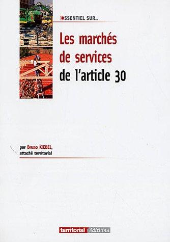 9782352950455: Les marchés de services de l'article 30 (L'Essentiel sur...)