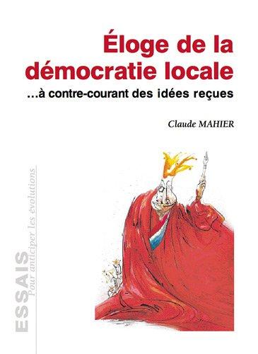 9782352950547: Eloge de la démocratie locale: à contre-courant des idées reçues